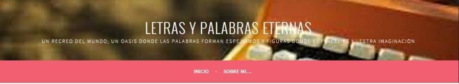 https://letrasypalabraseternas.wordpress.com